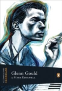 Ebook in inglese Extraordinary Canadians Glenn Gould Kingwell, Mark