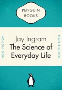 Ebook in inglese Penguin Celebrations - Science Of Everyday Life Ingram, Jay