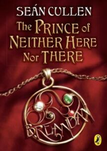 Ebook in inglese Prince of Neither Here Nor There Cullen, Sean