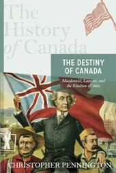 History of Canada Series: the Destiny of Canada