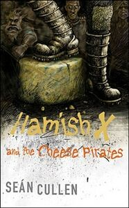Ebook in inglese Hamish X And The Cheese Pirates Cullen, Sean