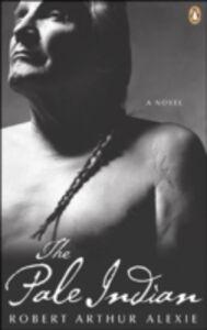 Ebook in inglese Pale Indian Alexie, Robert Arthur