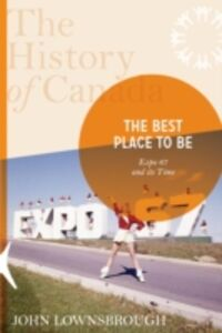 Ebook in inglese History of Canada Series: the Best Place To Be Lownsbrough, John