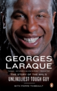 Ebook in inglese Georges Laraque:the Story Of The Nhl's Unlikeliest Tough Guy Laraque, Georges