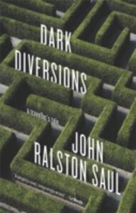 Ebook in inglese Dark Diversions Saul, John Ralston