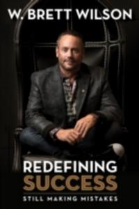 Ebook in inglese Redefining Success Wilson, W Brett