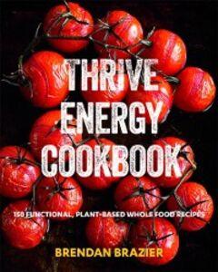 Ebook in inglese Thrive Energy Cookbook Brazier, Brendan