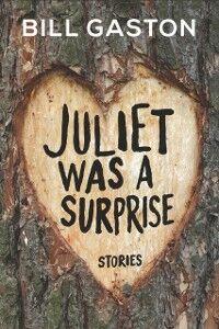 Foto Cover di Juliet Was A Surprise, Ebook inglese di Bill Gaston, edito da Penguin Canada