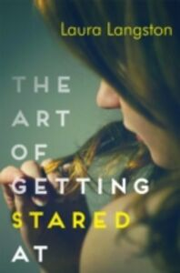 Ebook in inglese Art of Getting Stared At Langston, Laura