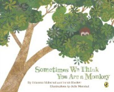 Ebook in inglese Sometimes We Think You Are a Monkey Blacker, Sarah , Skibsrud, Johanna