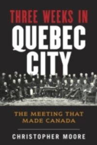 Ebook in inglese History of Canada Series: Three Weeks in Quebec City Moore, Christopher