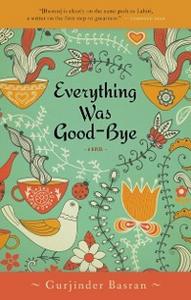 Ebook in inglese Everything Was Goodbye Basran, Gurjinder