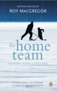 Foto Cover di Home Team, Ebook inglese di Roy MacGregor, edito da Penguin Canada