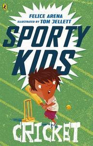 Sporty Kids: Cricket! - Felice Arena - cover
