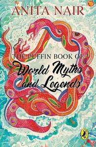 The Puffin Book of World Myths and Legends - Anita Nair - cover
