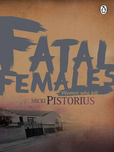 Ebook in inglese Fatal Females Pistorius, Micki