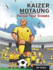Ebook in inglese Kaizer Motaung Heale, Jay