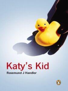 Foto Cover di Katy's Kid, Ebook inglese di Rosemund J Handler, edito da Penguin Books Ltd