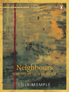 Ebook in inglese Neighbours--The Story of a Murder Momplé, Lília