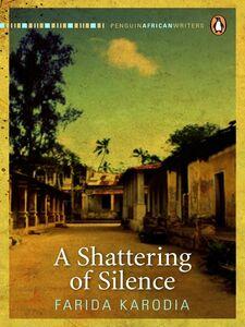 Ebook in inglese A Shattering of Silence Karodia, Farida