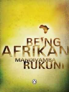 Ebook in inglese Being Afrikan Rukuni, Mandivamba