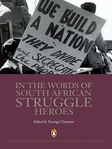 Ebook in inglese In the Words of SA Struggle Heroes Claassen, George