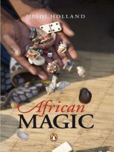Foto Cover di African Magic, Ebook inglese di Heidi Holland, edito da Penguin Books Ltd