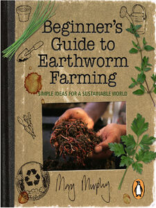 Ebook in inglese Beginner's Guide to Earthworm Farming Murphy, Mary