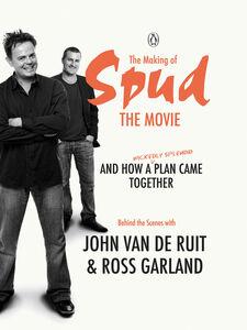 Ebook in inglese The Making of Spud the Movie Garland, Ross , van de Ruit, John