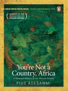 Ebook in inglese You're Not a Country, Africa Adesanmi, Pius