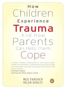 Ebook in inglese How Children Experience Trauma and How Parents Can Help Them Cope Dooley, Helen , Fargher, Meg