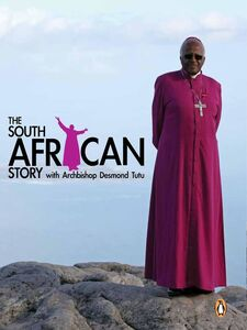Ebook in inglese The South African Story with Archbishop Desmond Tutu Media, Oryx