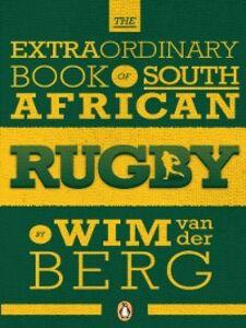 Ebook in inglese The Extraordinary Book of South African Rugby Berg, Wim van der