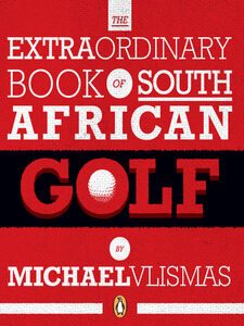Ebook in inglese The Extraordinary Book of South African Golf Vlismas, Michael