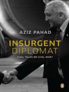 Ebook in inglese Insurgent Diplomat--Civil Talks or Civil War? Pahad, Aziz