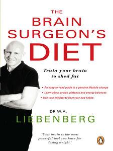 Ebook in inglese The Brain Surgeon's Diet Liebenberg, Dr. Adriaan