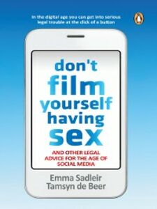 Foto Cover di Don't Film Yourself Having Sex, Ebook inglese di Tamsyn de Beer,Emma Sadleir, edito da Penguin Books Ltd