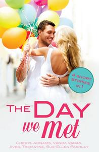 Ebook in inglese The Day We Met Adnams, Cheryl , Pashley, Sue-Ellen , Tremayne, Avril , Vadas, Vanda