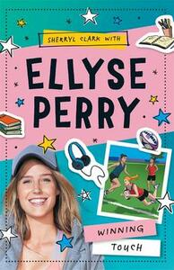 Ellyse Perry 3: Winning Touch - Ellyse Perry,Sherryl Clark - cover