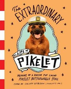 The Extraordinary Life of Pikelet - Calley Gibson - cover
