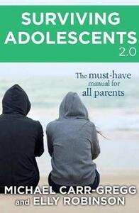 Surviving Adolescents 2.0 - Michael Carr-Gregg,Elly Robinson - cover