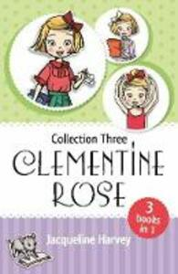 Clementine Rose Collection Three - Jacqueline Harvey - cover