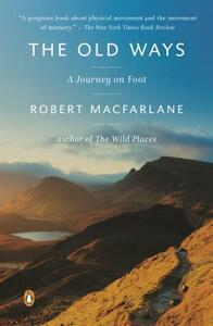 The Old Ways: A Journey on Foot - Robert MacFarlane - cover