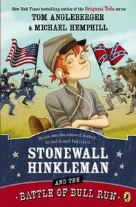 Stonewall Hinkleman and the Battle of Bull Run - Tom Angleberger,Michael Hemphill - cover