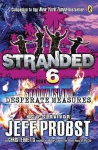 Shadow Island: Desperate Measures - Jeff Probst,Christopher Tebbetts - cover