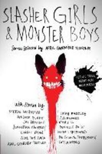 Slasher Girls & Monster Boys - April Genevieve Tucholke - cover
