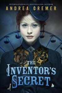 The Inventor's Secret - Andrea Cremer - cover