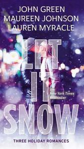 Let It Snow: Three Holiday Romances - John Green - cover