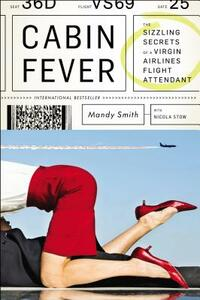 Cabin Fever: The Sizzling Secrets of a Virgin Airlines Flight Attendant - Mandy Smith - cover