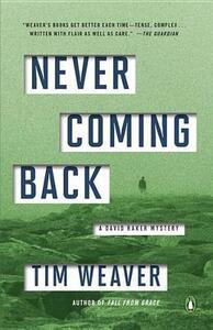 Never Coming Back: A David Raker Mystery - Tim Weaver - cover